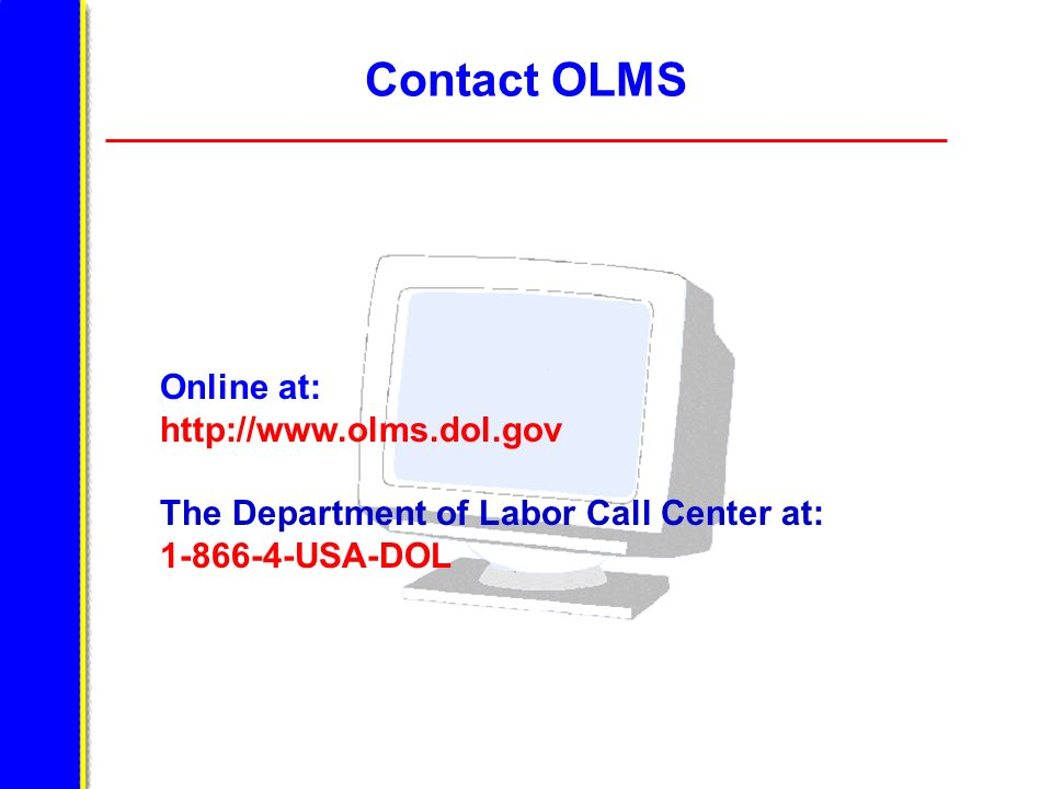 Contact OLMS Online at: http://www.olms.dol.gov