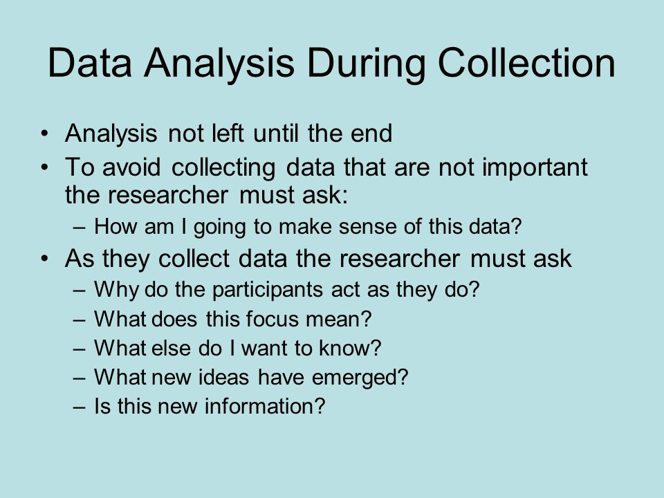 Data Analysis During Collection
