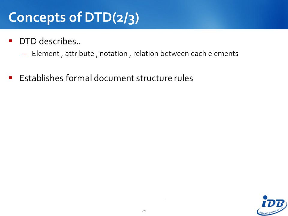 Concepts of DTD(2/3) DTD describes..