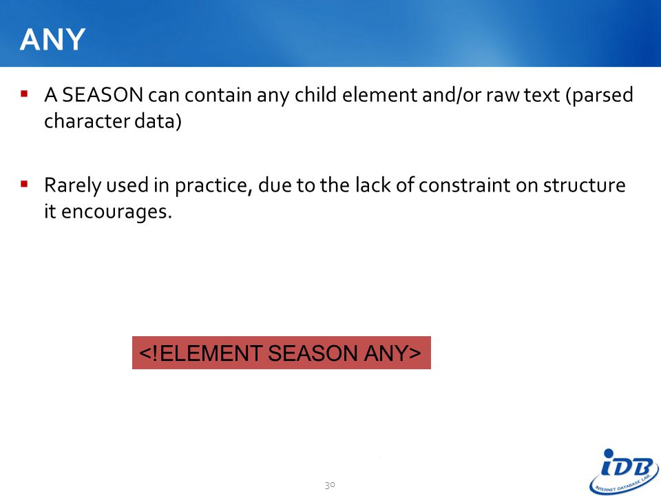 ANY A SEASON can contain any child element and/or raw text (parsed character data)