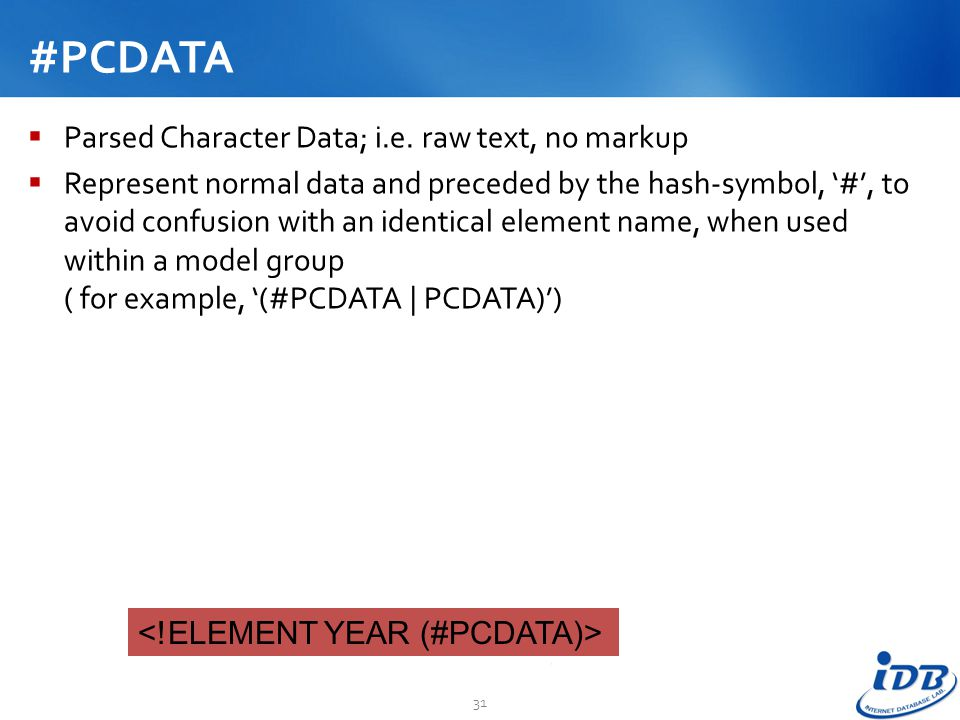 #PCDATA Parsed Character Data; i.e. raw text, no markup