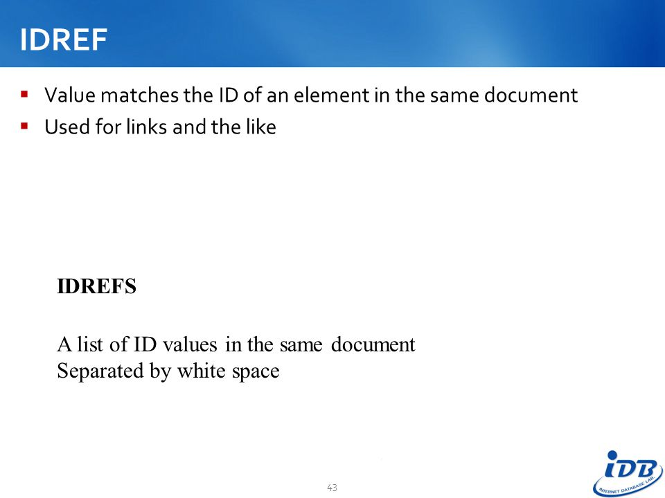 IDREF Value matches the ID of an element in the same document