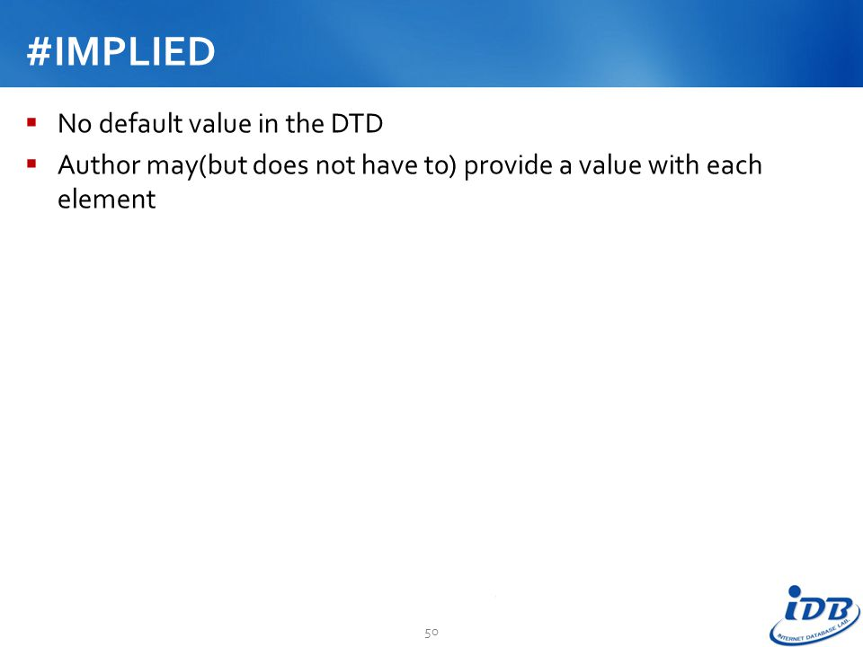#IMPLIED No default value in the DTD