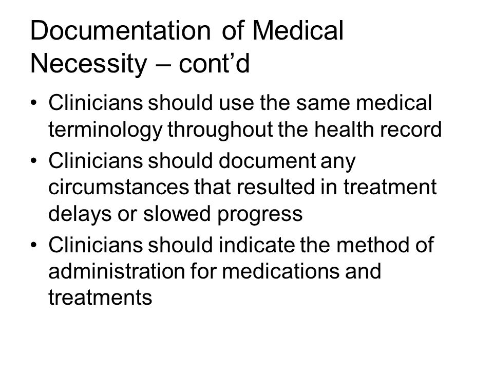 Documentation of Medical Necessity – cont'd