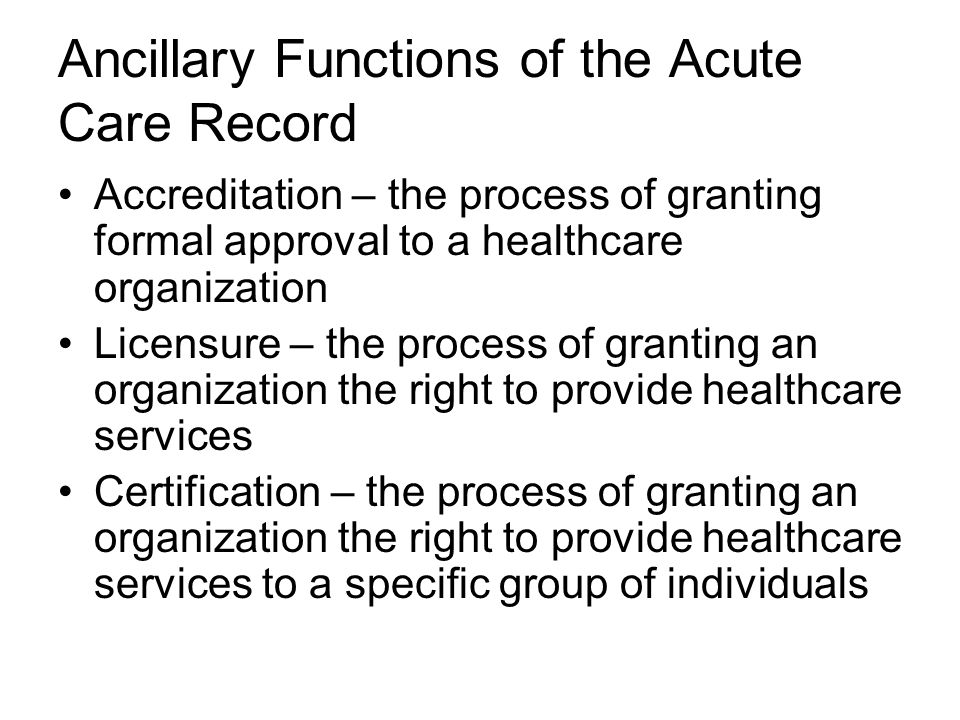 Ancillary Functions of the Acute Care Record