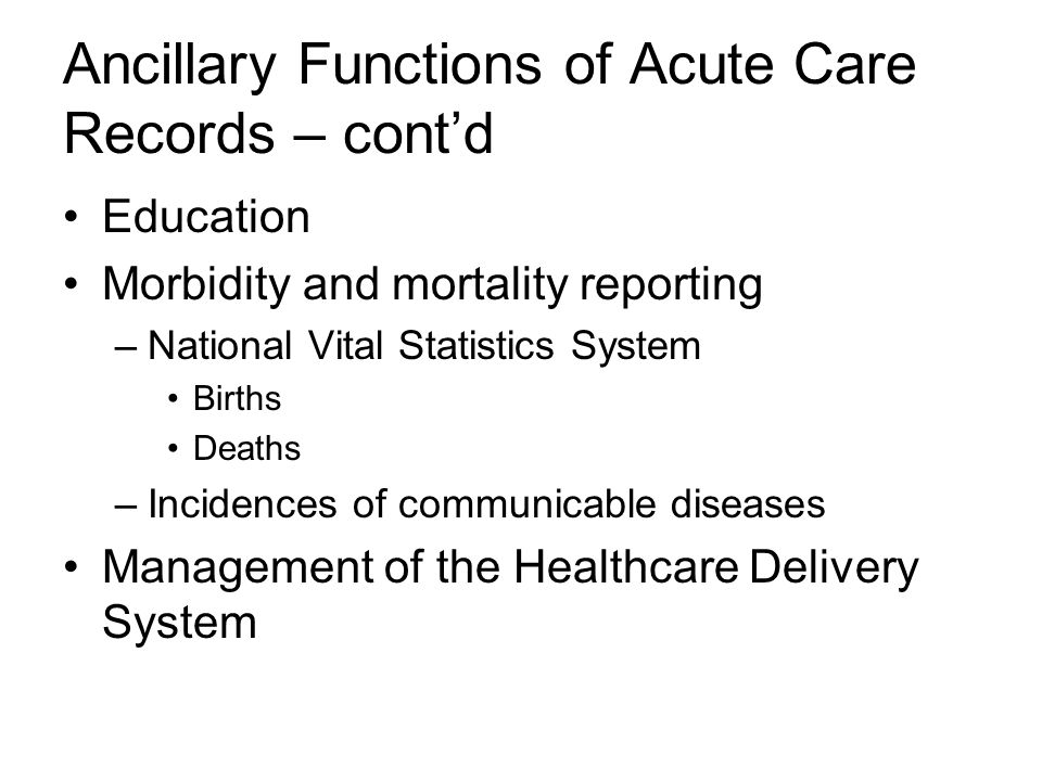 Ancillary Functions of Acute Care Records – cont'd