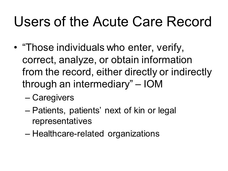Users of the Acute Care Record