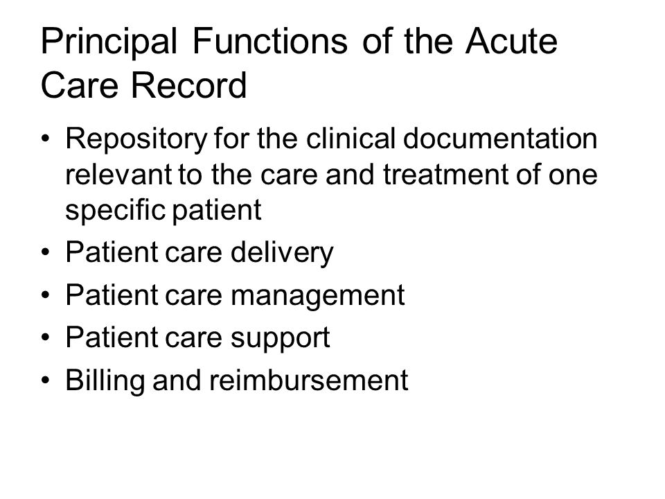 Principal Functions of the Acute Care Record