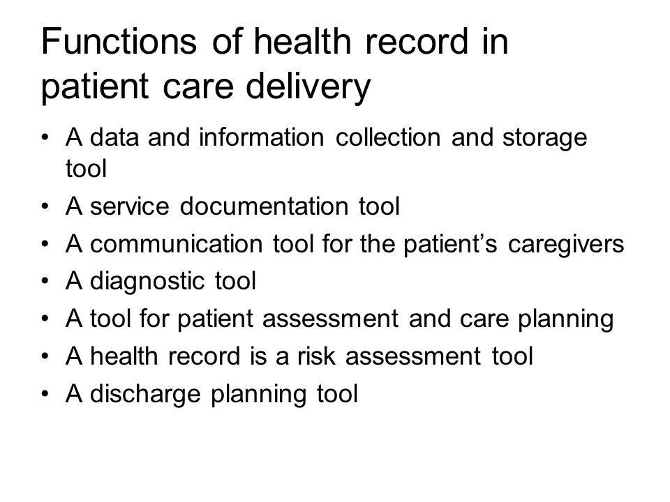 Functions of health record in patient care delivery