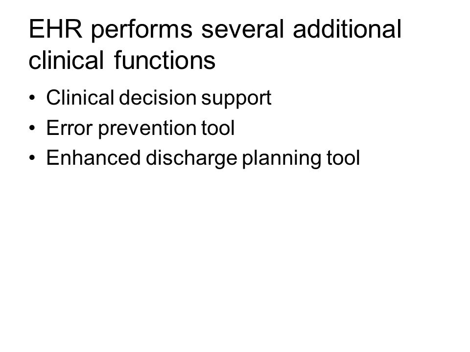 EHR performs several additional clinical functions