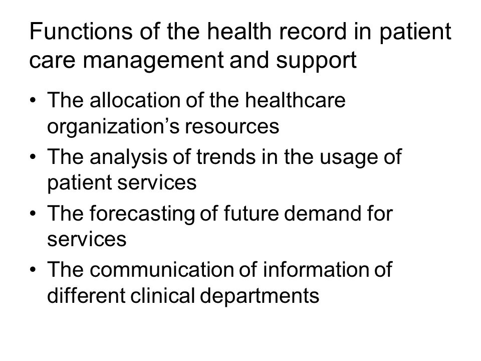 Functions of the health record in patient care management and support