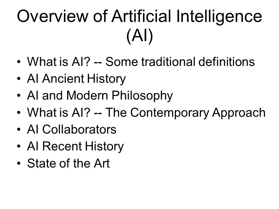overview of artificial intelligence Today's advanced call centers and virtual digital assistants make it clear that artificial intelligence (ai) systems, which essentially use data and algorithms to.