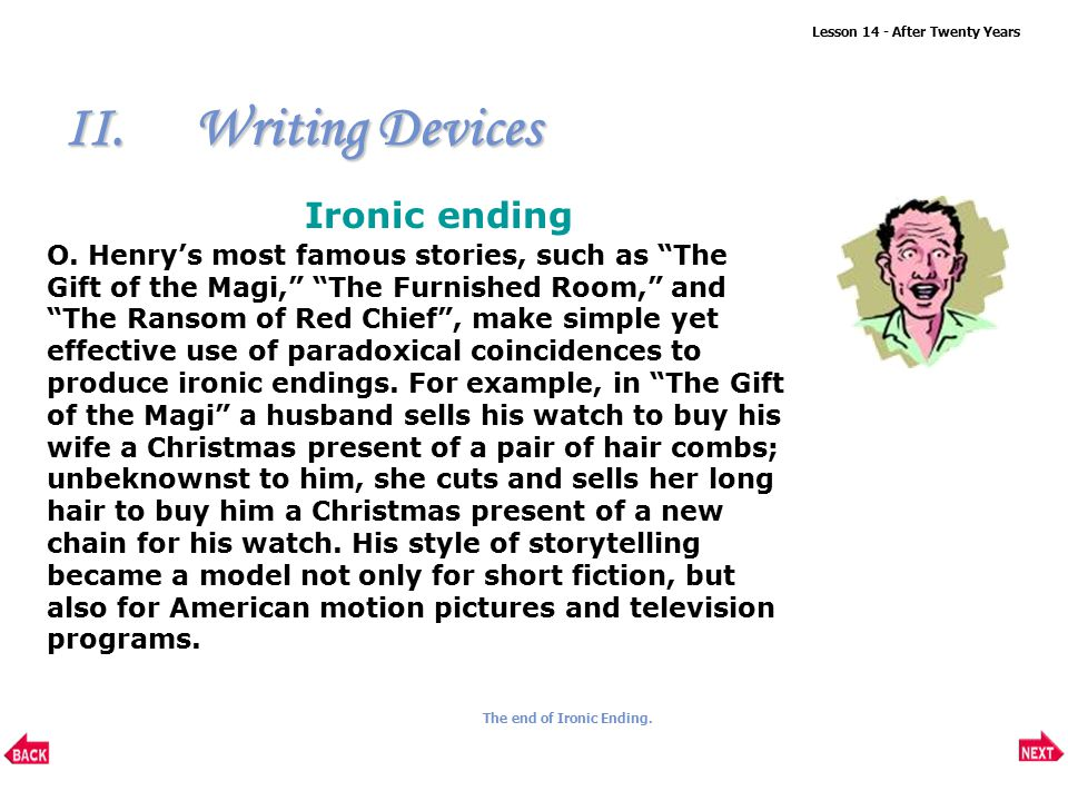 """o. henry ending essay ''the gift of magi'' by o henry  """"the gift of magi"""" by o henry essay sample  """"in 'gift of the magi' the surprise ending comes when jim reveals that he has sold his watch to buy della her present then o henry goes on to add that of all who give gifts, these are the wisest."""