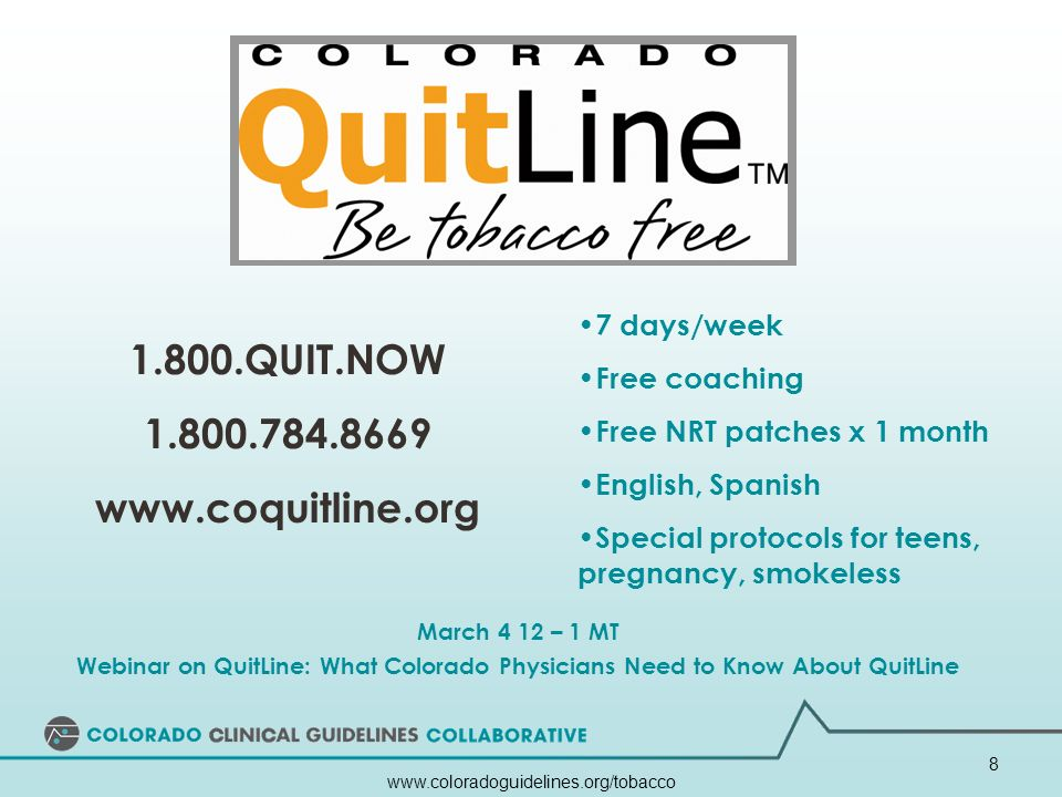 1.800.QUIT.NOW 1.800.784.8669 www.coquitline.org