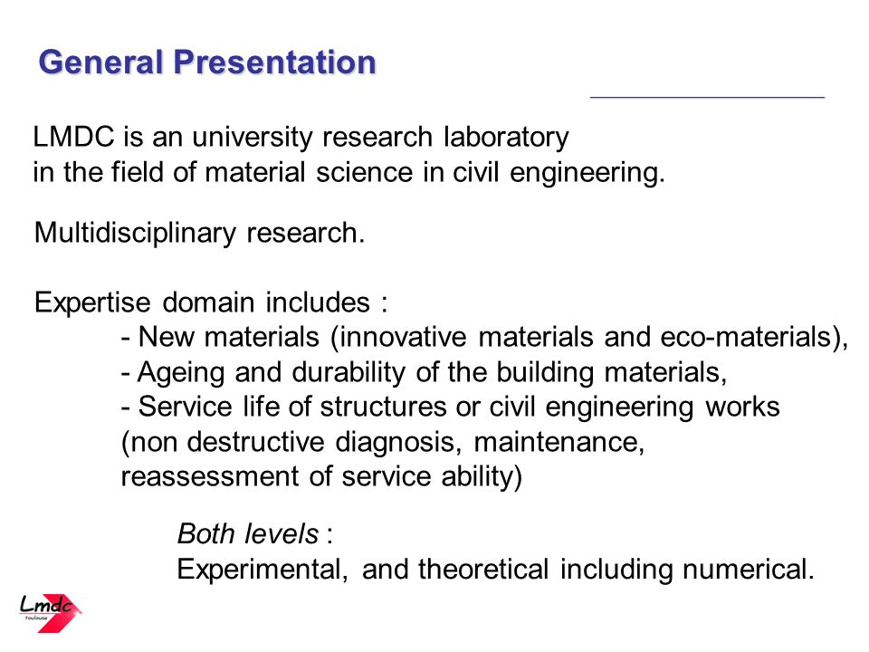 General Presentation LMDC is an university research laboratory
