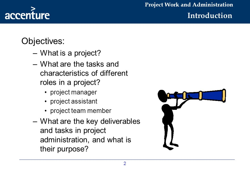 Objectives: Introduction What is a project