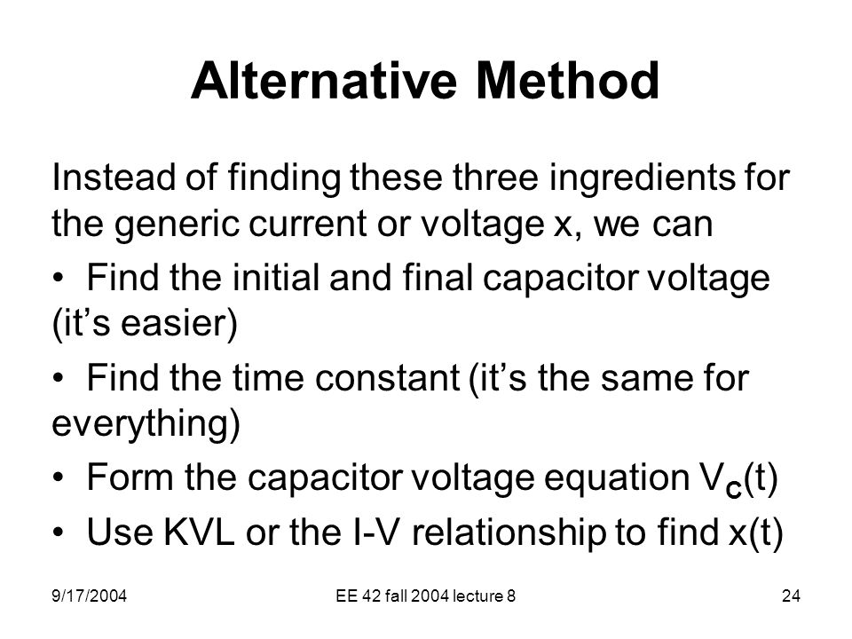 Alternative Method Instead of finding these three ingredients for the generic current or voltage x, we can.