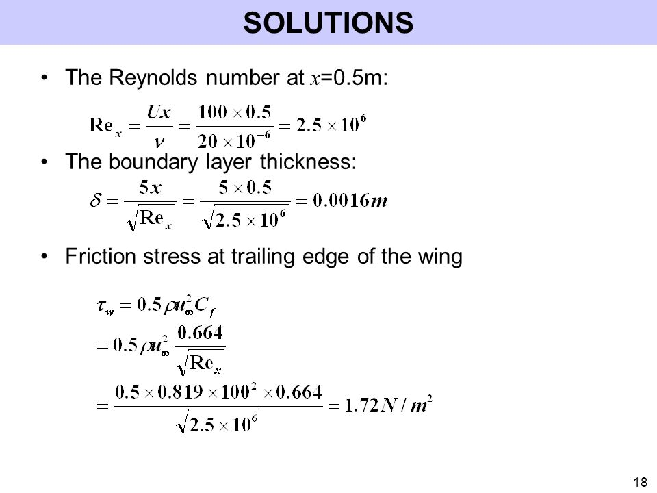 SOLUTIONS The Reynolds number at x=0.5m: The boundary layer thickness: