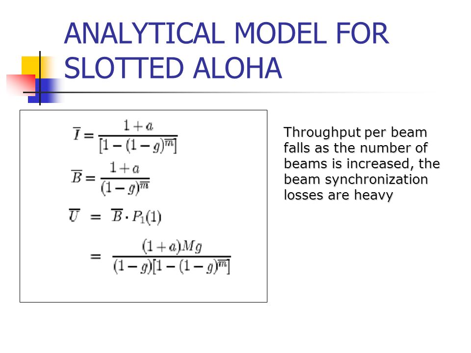 ANALYTICAL MODEL FOR SLOTTED ALOHA