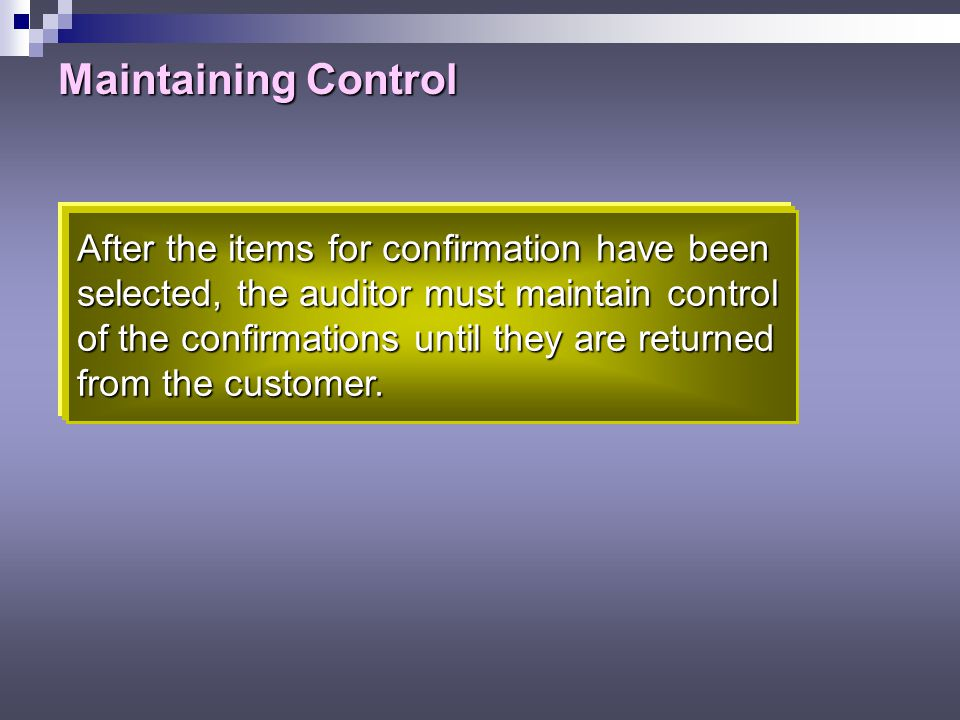 Maintaining Control After the items for confirmation have been