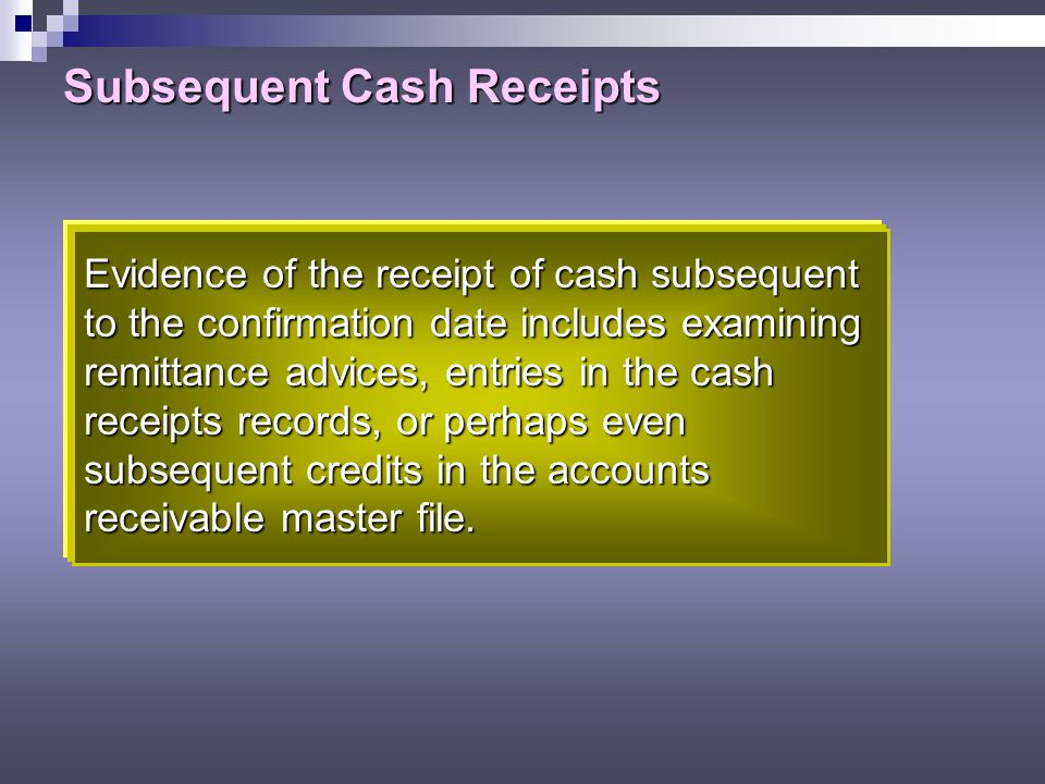 Subsequent Cash Receipts