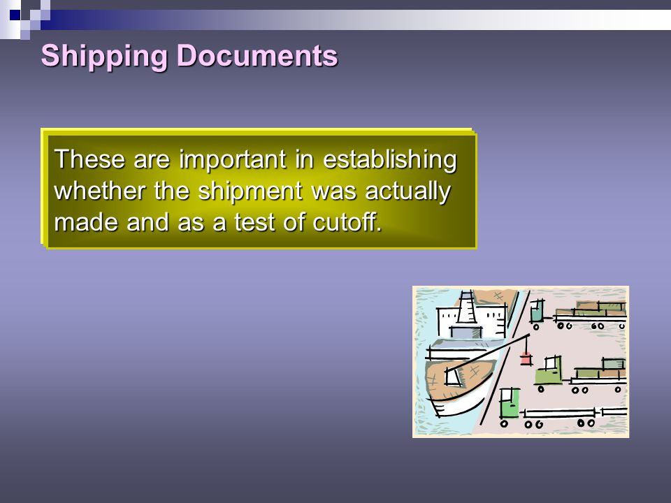 Shipping Documents These are important in establishing