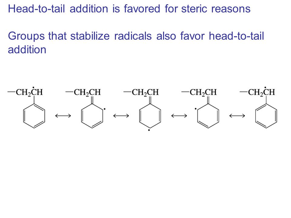 Head-to-tail addition is favored for steric reasons