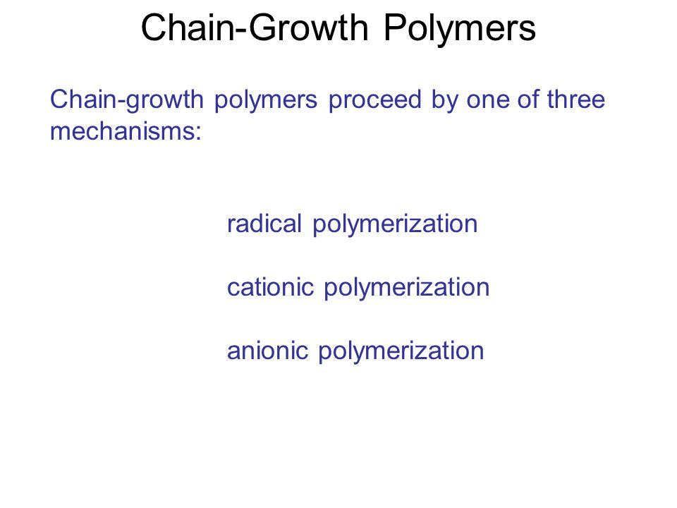 Chain-Growth Polymers