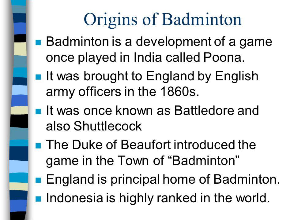 Origins Of Badminton Badminton Is A Development Of A Game