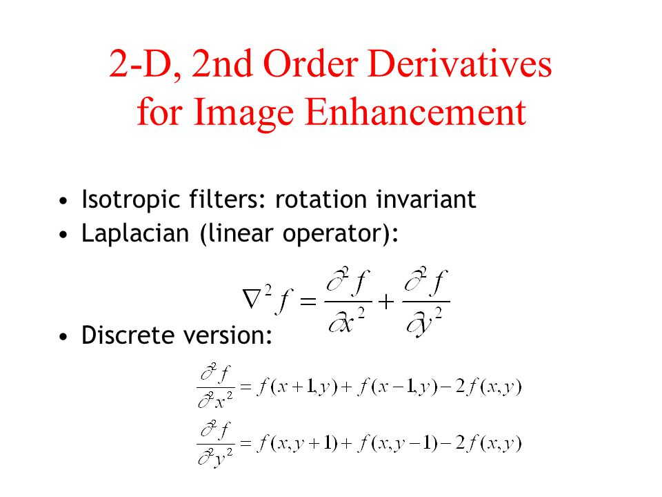 2-D, 2nd Order Derivatives for Image Enhancement