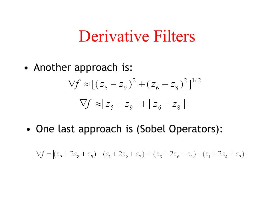 Derivative Filters Another approach is: