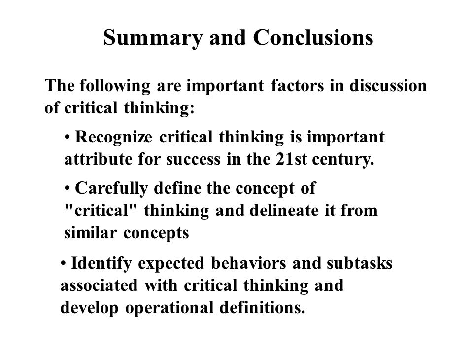 "critical thinking discussion and summary Meeting (25-30 minutes for the informal discussion, plus 25-30 minutes for the   critical thinking –""the habit of being guided by universal values of logic and a   summary:as with other aspects of leadership, becoming a critical thinker is."