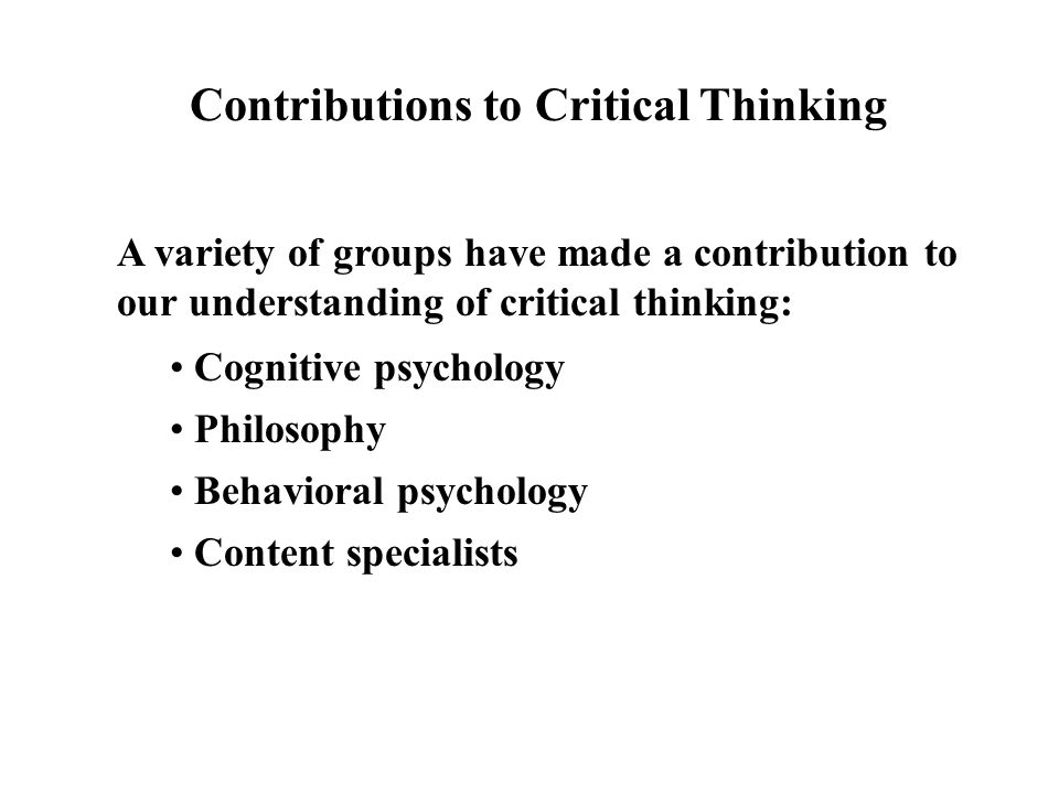 psychology critical thinking essay Critical and innovative thinking – essay sample home / essay examples / psychology / critical and innovative thinki  people are apt to make decisions every day in their activities, interactions and relationships.