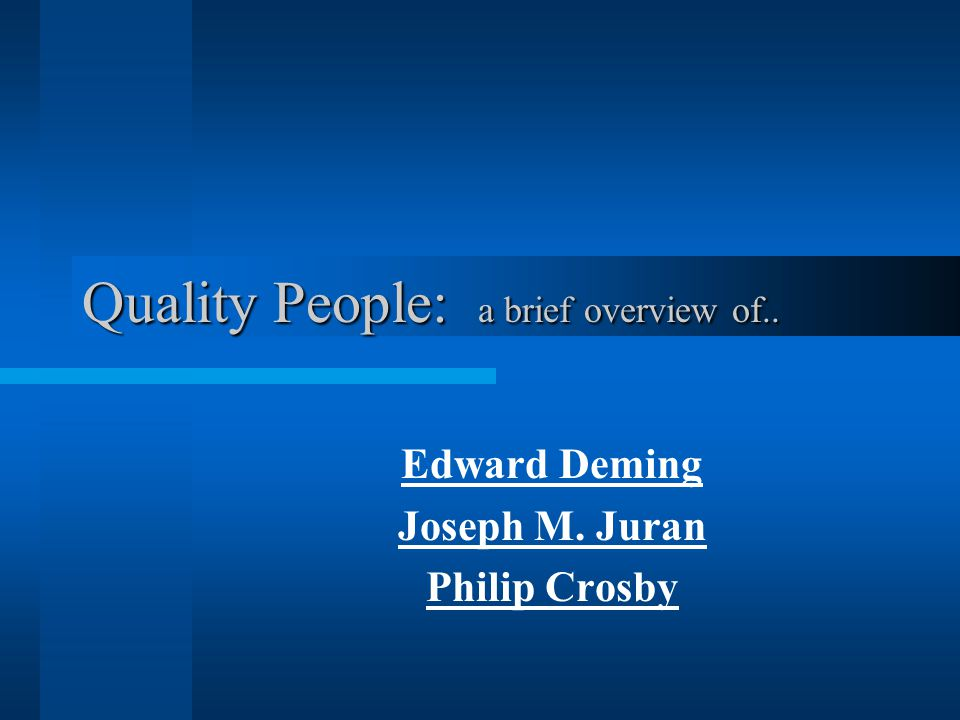 Quality People: a brief overview of..