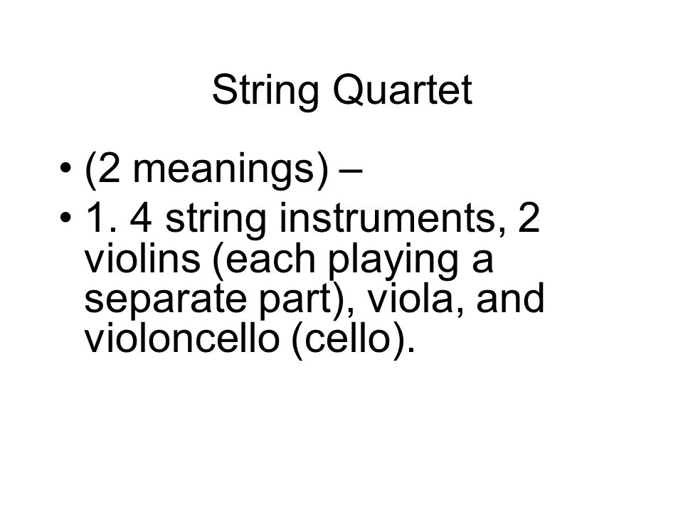 String Quartet (2 meanings) – 1.