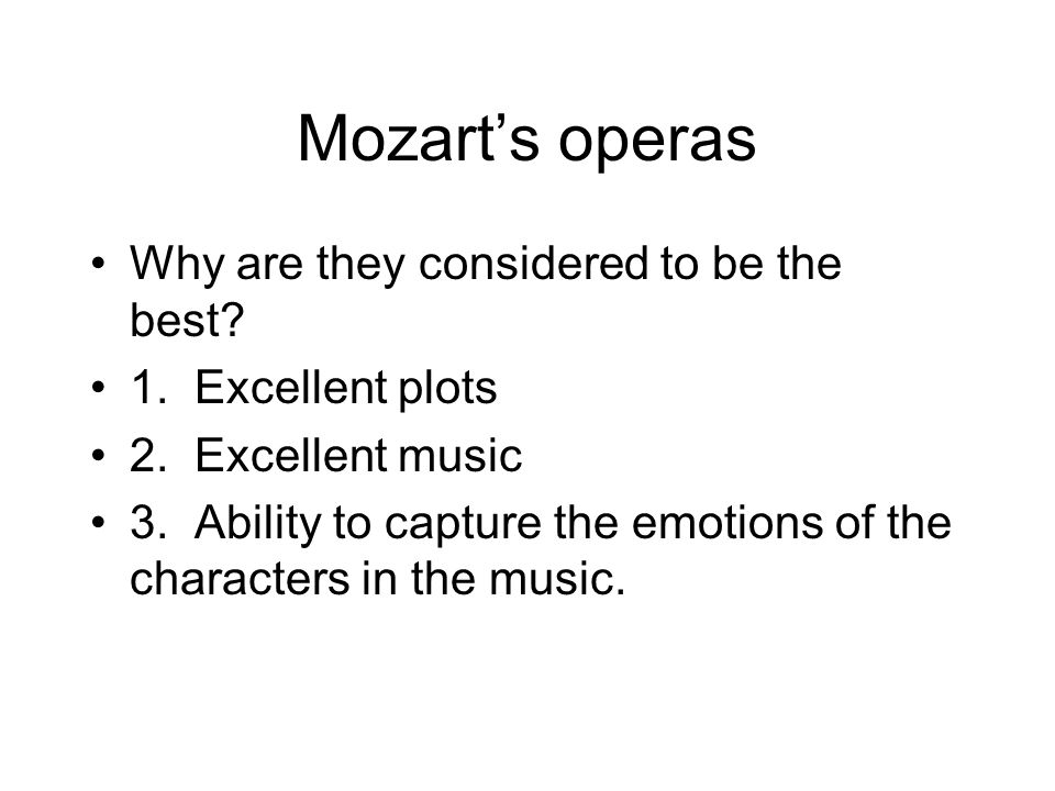 Mozart's operas Why are they considered to be the best