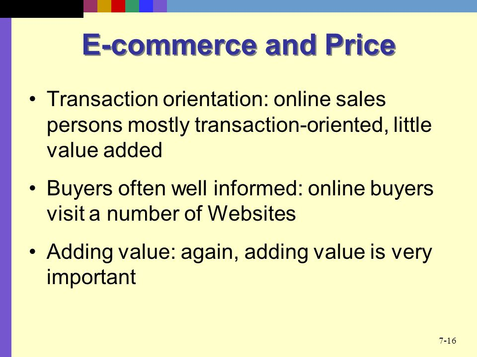 E-commerce and Price Transaction orientation: online sales persons mostly transaction-oriented, little value added.