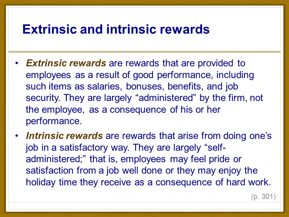 what is extrinsic rewards An extrinsic reward is a reward that is external and tangible itis a reward that is visible to others like food.