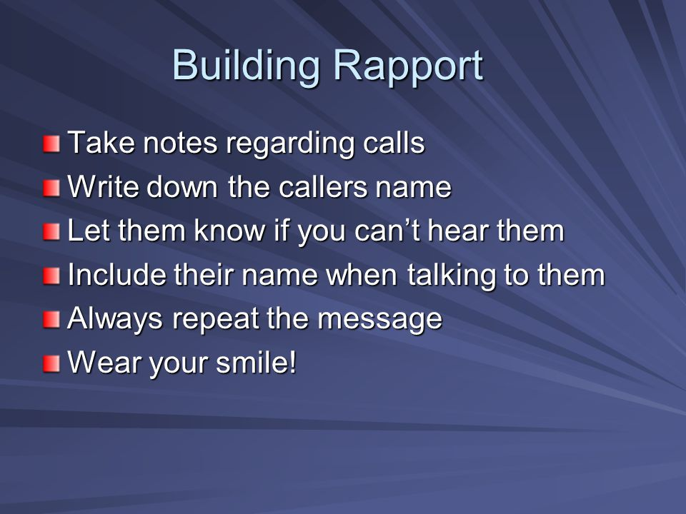 Building Rapport Take notes regarding calls