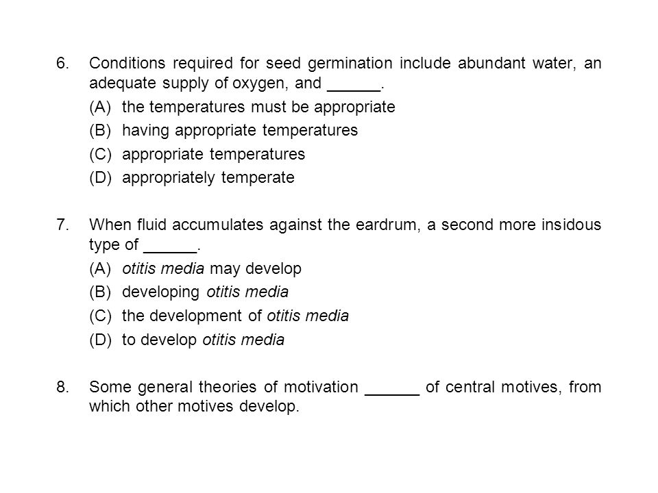 6. Conditions required for seed germination include abundant water, an adequate supply of oxygen, and ______.