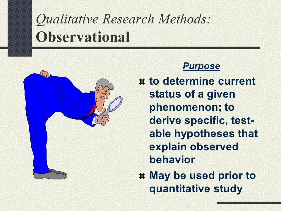 Qualitative Research Methods: Observational