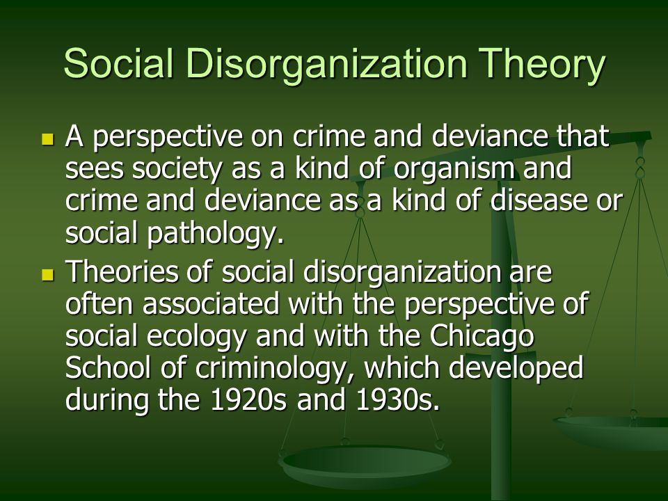 disorganization theory Social disorganization theory seeks to explain community differences in crime rates (see robert sampson and w bryon groves robert bursik and harold grasmick) the theory identifies the characteristics of communities with high crime rates and draws on social control theory to explain why these characteristics contribute to crime.