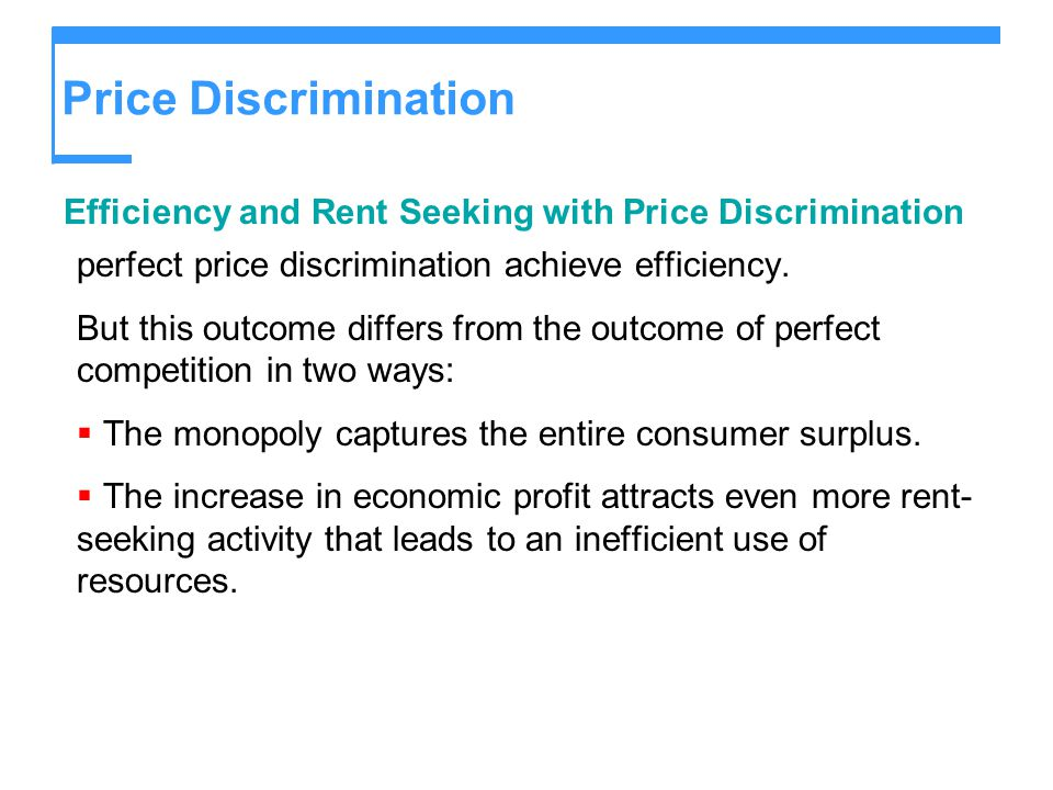 Price Discrimination Efficiency and Rent Seeking with Price Discrimination. perfect price discrimination achieve efficiency.
