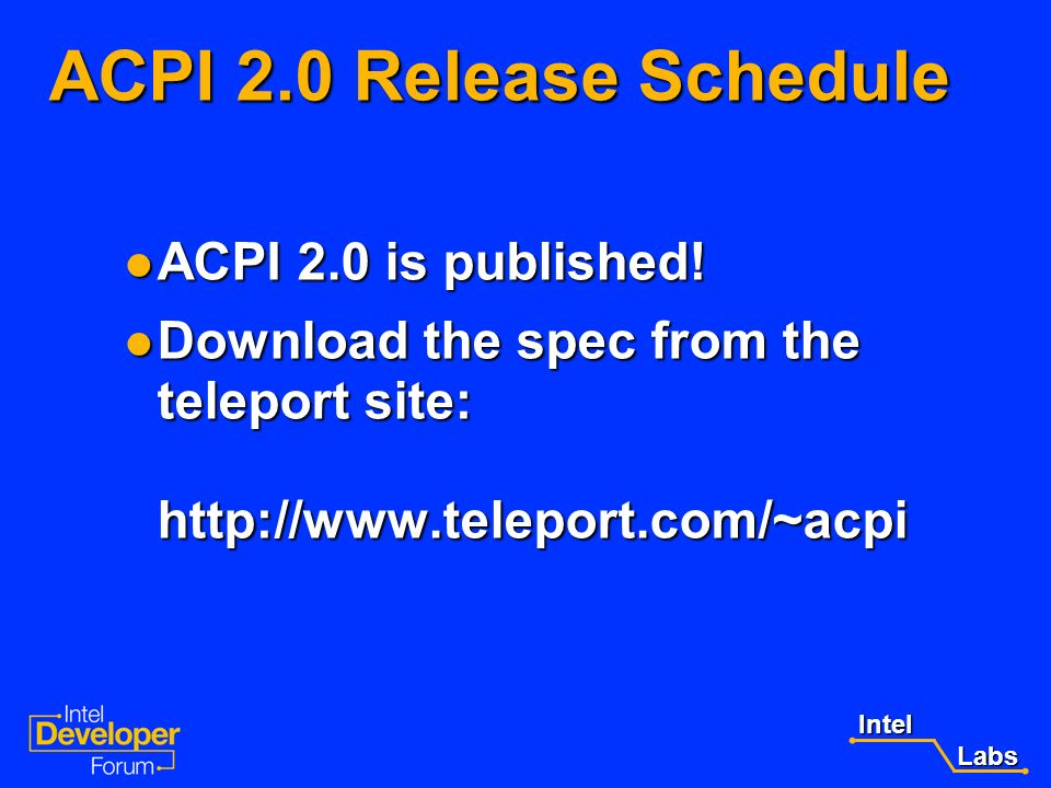 ACPI 2.0 Release Schedule ACPI 2.0 is published!