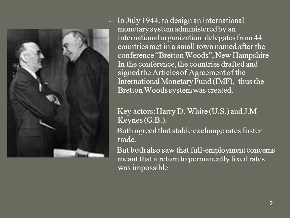 The international monetary system the bretton woods system ppt in july 1944 to design an international monetary system administered by an international organization platinumwayz