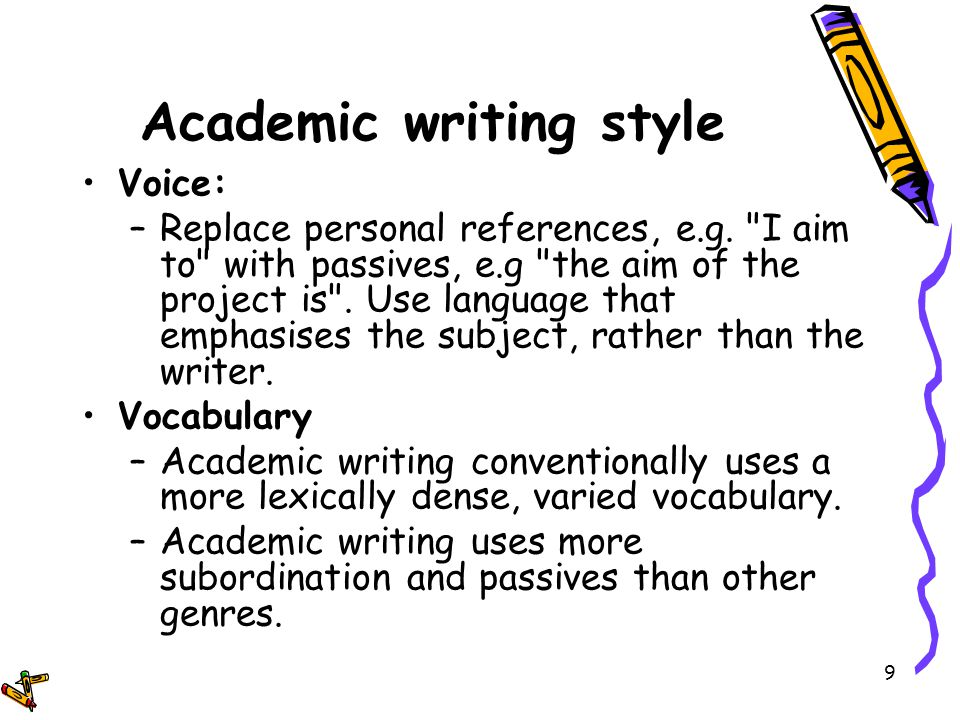 academic writing styles Academic writing styles academic writing tends to be precise, cautious, lengthy and even pedantic it is a style of writing which most students will quickly become familiar with it is a style of writing which most students will quickly become familiar with.