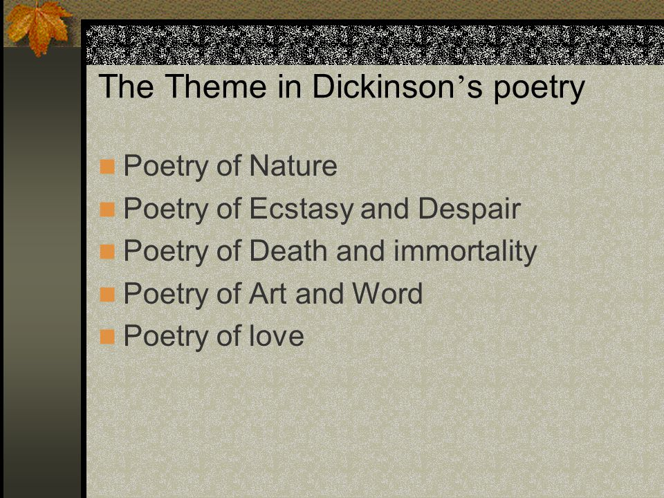 poetry themes emily dickinson Emily dickinson wrote close to 1800 poems in her lifetime her poems are often extremely short, waste no words, and subvert the traditional forms of the day.
