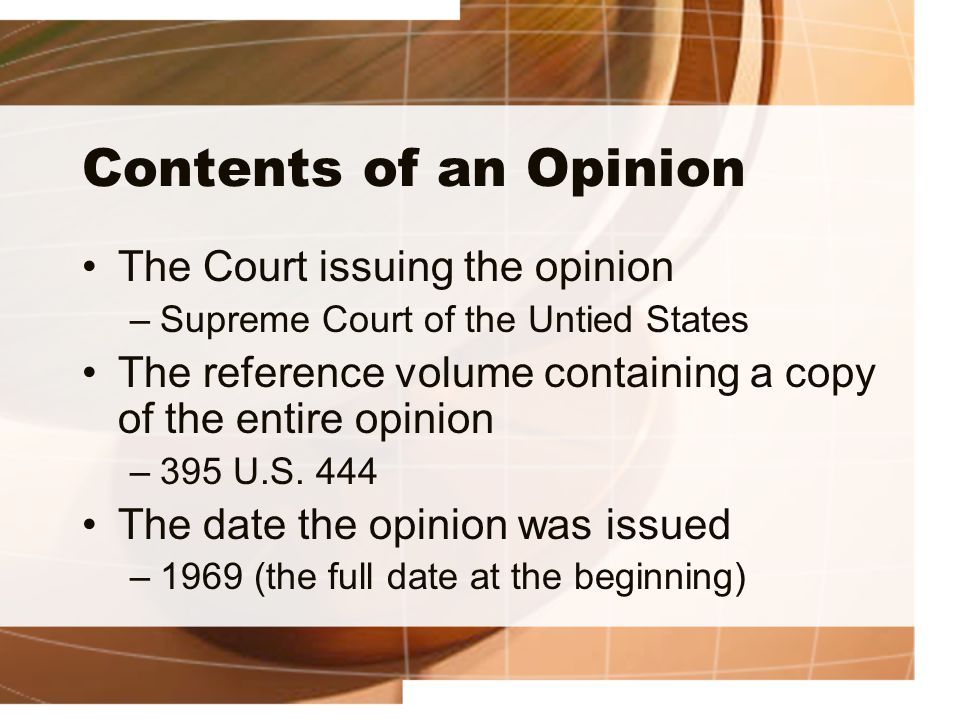 Contents of an Opinion The Court issuing the opinion