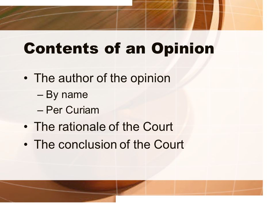Contents of an Opinion The author of the opinion