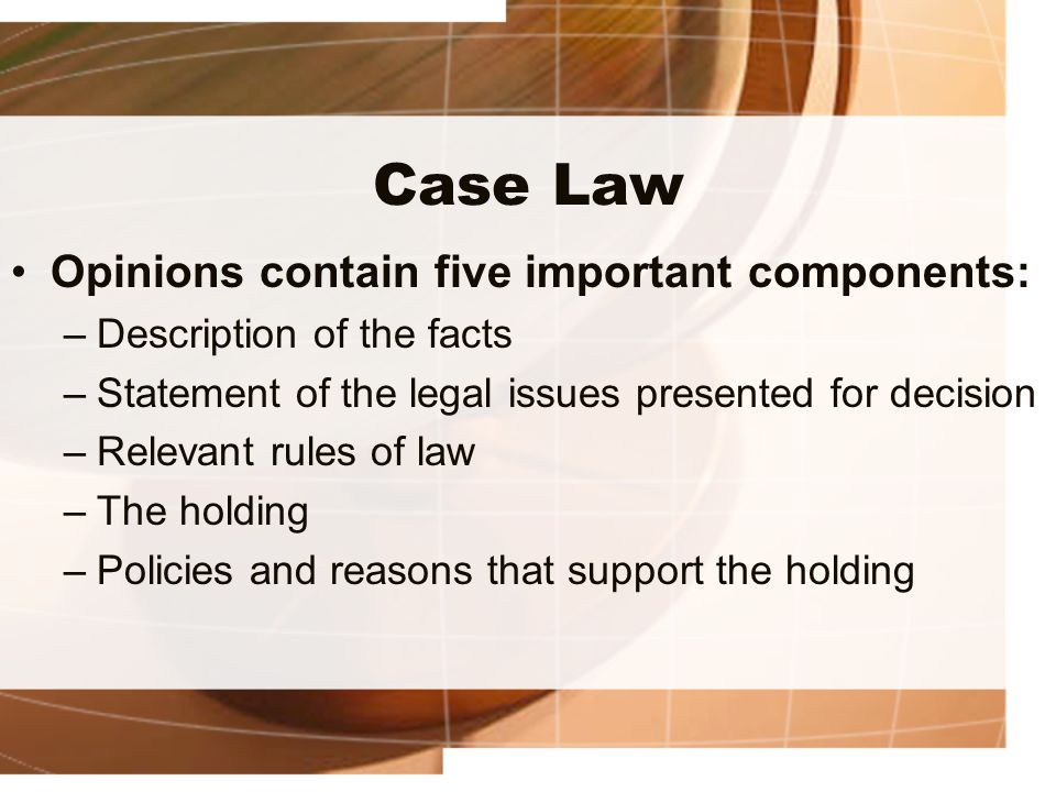 Case Law Opinions contain five important components: